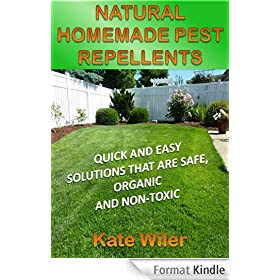 NATURAL HOMEMADE PEST REPELLENTS: Quick and Easy Solutions That Are Safe, Organic and Non-Toxic (THRIVING GREEN) (English Edition)