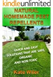 NATURAL HOMEMADE PEST REPELLENTS: Quick and Easy Solutions That Are Safe, Organic and Non-Toxic (THRIVING GREEN)