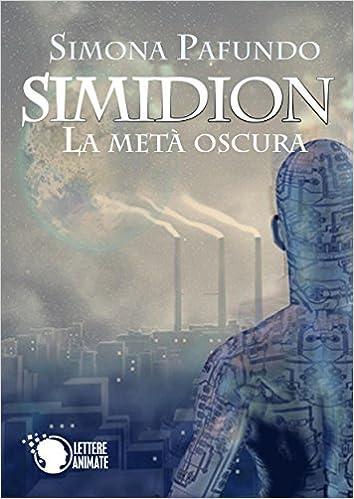 Simona Pafundo - Simidion. La metà oscura (2015)