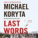 Last Words Audiobook by Michael Koryta Narrated by Robert Petkoff