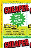 Cheaper: Insiders' Tips for Saving on Everything (0345512081) by Doble, Rick