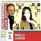 Enough Rope with Andrew Denton: Nigella Lawson Radio/TV Program by Andrew Denton Narrated by Nigella Lawson