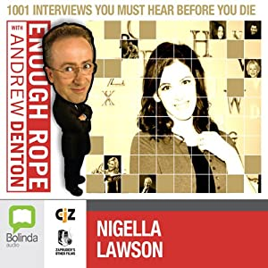 Enough Rope with Andrew Denton: Nigella Lawson | [Andrew Denton]