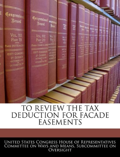 TO REVIEW THE TAX DEDUCTION FOR FACADE EASEMENTS PDF