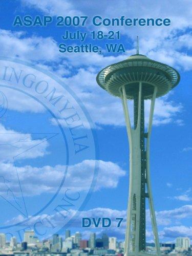 ASAP 2007 Conference - Seattle, WA (Video 7)