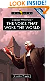 George Whitefield: Voice That Woke the World (Trailblazers)