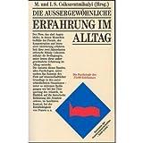 Die außergewöhnliche Erfahrung im Alltag. Konzepte der Humanwissenschaften (3608917519) by Mihaly Csikszentmihalyi