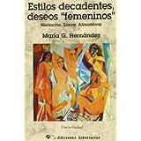 """Estilos decadentes, deseos """"femeninos"""": Nietzsche, Lorca, Almodóvar (Universidad)"""