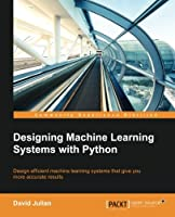 Designing Machine Learning Systems with Python Front Cover