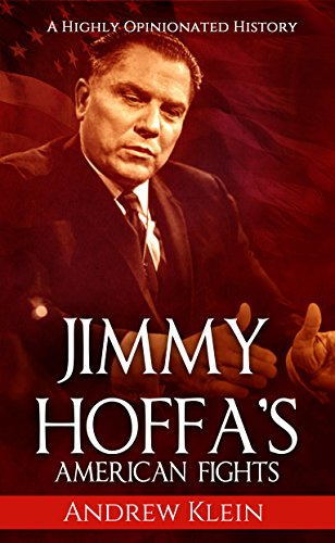 Jimmy Hoffa's American Fights: A Highly Opinionated History (Digital Leader compare prices)