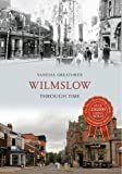 Wilmslow Through Time