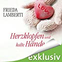 Herzklopfen und kalte Hände (Herzklopfen 2) Hörbuch von Frieda Lamberti Gesprochen von: Svantje Wascher