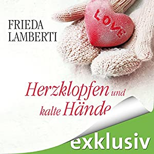 Herzklopfen und kalte Hände (Herzklopfen 2) Hörbuch