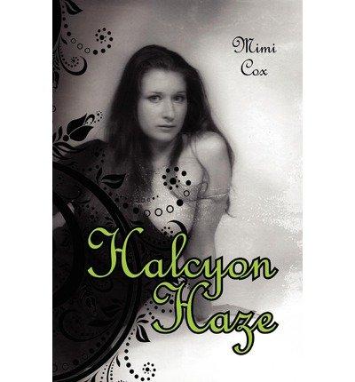 { [ HALCYON HAZE ] } Cox, Mimi ( AUTHOR ) Jan-01-2012 Paperback (Halcyon Haze compare prices)