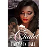 The Chalet ~ Tara Fox Hall