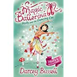 Holly and the Dancing Cat (Magic Ballerina, Book 13)by Darcey Bussell
