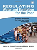 img - for Regulating Water and Sanitation for the Poor: Economic Regulation for Public and Private Partnerships book / textbook / text book