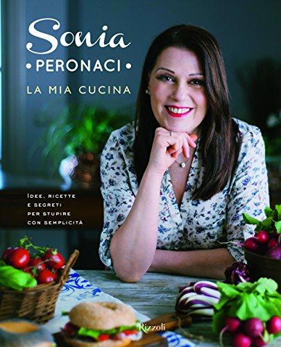 La mia cucina (Italian Edition) by Sonia Peronaci
