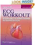 ECG Workout: Exercises in Arrhythmia Interpretation (Huff, ECG Workout)
