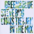 Green & Blue 2010 Mixed By Steve Bug and Chris Tie