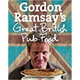 Gordon Ramsay's Great British Pub Foodby Gordon Ramsay