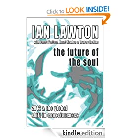 The Future of the Soul (2012 & the global shift in consciousness) (The Books of the Soul)