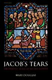 Jacob's Tears: The Priestly Work of Reconciliation (0199210640) by Douglas, Mary