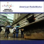 Bankrupt: Maxed Out in America | American RadioWorks