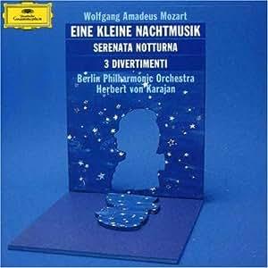 Mozart: Eine Kleine Nachtmusik; Serenata Notturna; 3 Divertimenti