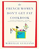 The French Women Don't Get Fat Cookbook Mireille Guiliano