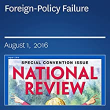 Foreign-Policy Failure Periodical by Dan McLaughlin Narrated by Mark Ashby