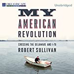 My American Revolution: Crossing the Delaware and I-78 | Robert Sullivan