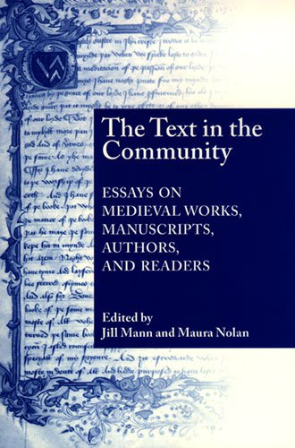 The Text in the Community: Essays on Medieval Works, Manuscripts, Authors, and Readers