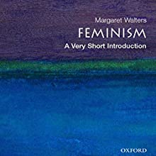Feminism: A Very Short Introduction (       UNABRIDGED) by Margaret Walters Narrated by Allyson Johnson