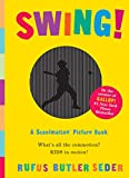 Swing!: A Scanimation Picture Book