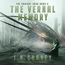The Vernal Memory: The Variant Saga, Book 4 | Livre audio Auteur(s) : JN Chaney Narrateur(s) : Steve Barnes