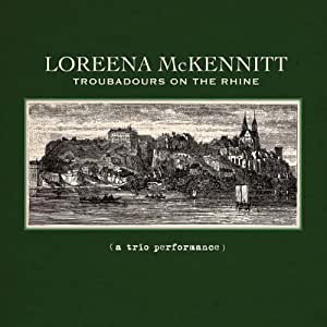 Troubadours On The Rhine-Loreena Mckennitt QRCD 115