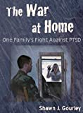 img - for The War at Home: One Family's Fight Against PTSD book / textbook / text book