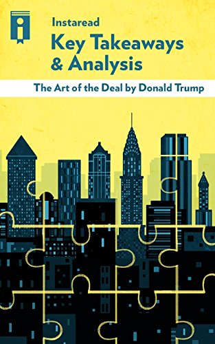 Key Takeaways & Analysis of The Art of the Deal: by Donald Trump