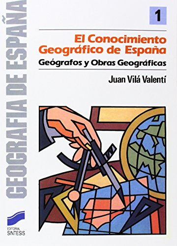 El conocimiento geográfico de España (Geografía de España)