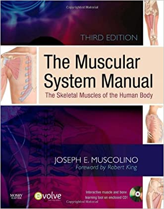 The Muscular System Manual: The Skeletal Muscles of the Human Body, 3e written by Joseph E. Muscolino DC