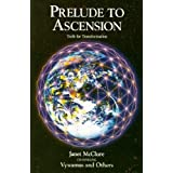 Prelude to Ascension: Tools for Transformation ~ Janet McClure