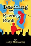 img - for Teaching on Poverty Rock?? by McGowan Joby Lee (2004-03-08) Paperback book / textbook / text book