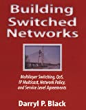 img - for Building Switched Networks: Multilayer Switching, QoS, IP Multicast, Network Policy, and Service Level Agreements (Professional Computing S) book / textbook / text book