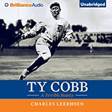 Ty Cobb: A Terrible Beauty (       UNABRIDGED) by Charles Leerhsen Narrated by Malcolm Hillgartner