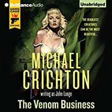 The Venom Business (       UNABRIDGED) by Michael Crichton, John Lange Narrated by Christopher Lane