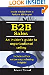B2B Sales: An insider's guide to orga...