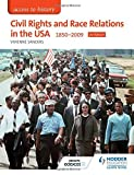 img - for Access to History: Civil Rights and Race Relations in the USA 1850-2009 for Edexcel by Vivienne Sanders (2016-04-29) book / textbook / text book
