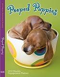 Pooped Puppies 2010 Weekly Engagement Planner (Calendar)