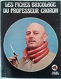 Les fiches bricolage du professeur Choron...